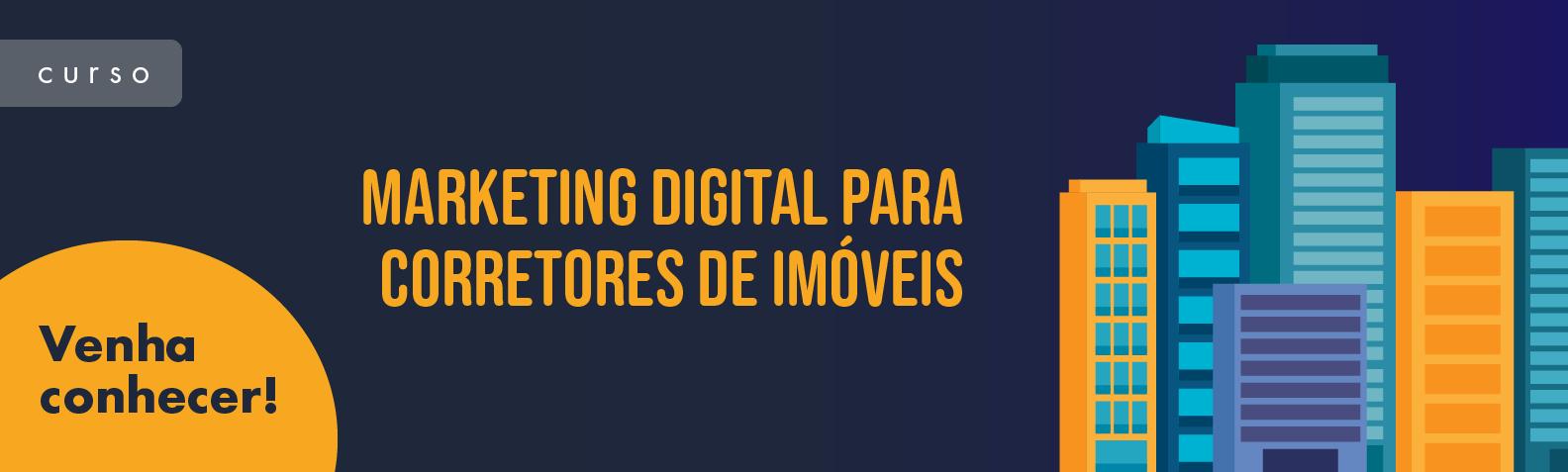 Vantagens do Marketing Digital para Corretores de Imóveis